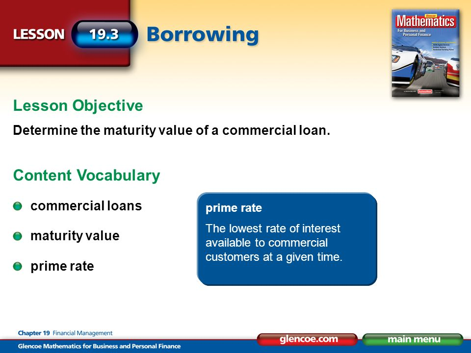 Lesson Objective Determine the maturity value of a commercial loan.