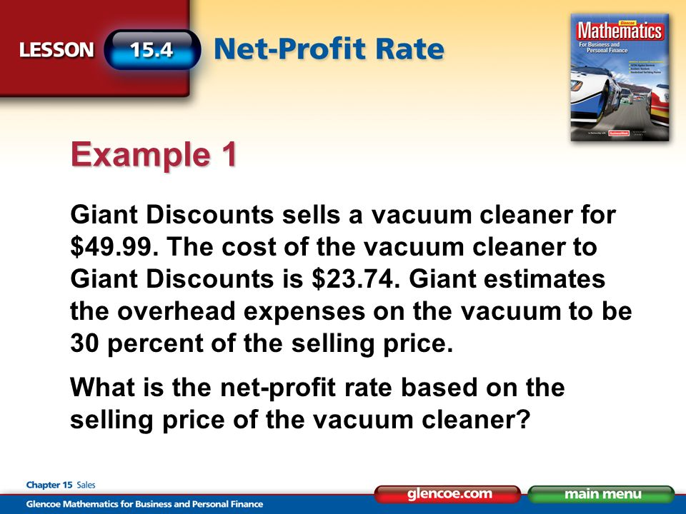 Giant Discounts sells a vacuum cleaner for $49.99. The cost of the vacuum cleaner to Giant Discounts is $23.74. Giant estimates the overhead expenses