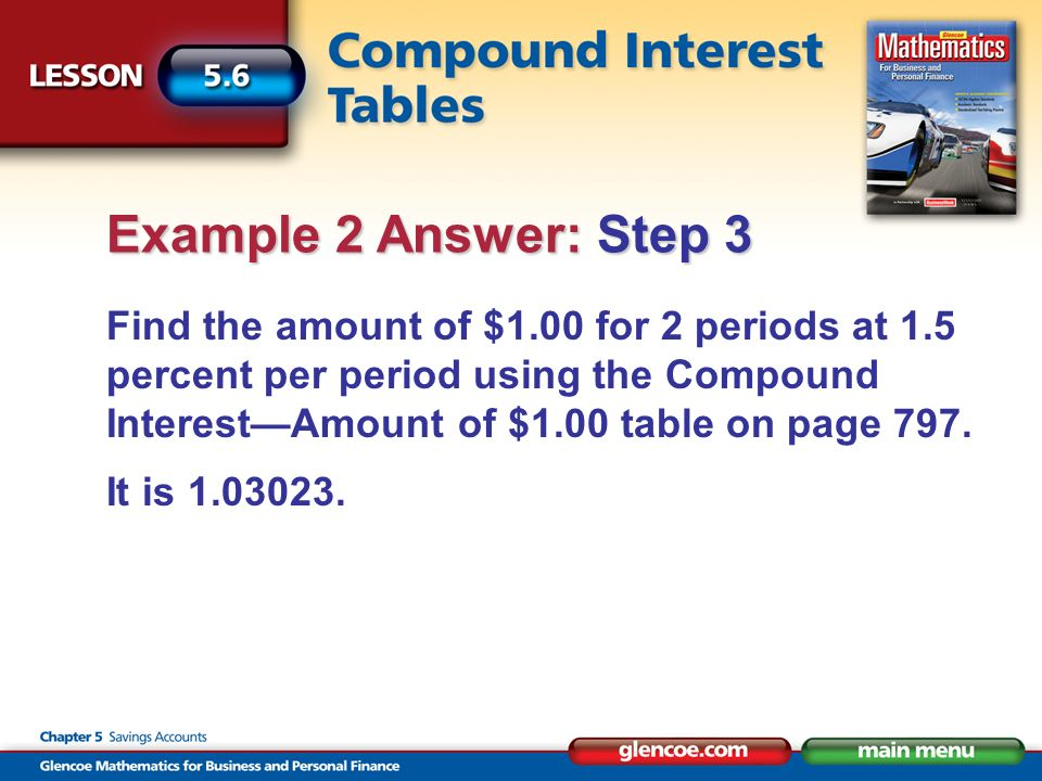 Find the amount of $1.00 for 2 periods at 1.5 percent per period using the Compound InterestAmount of $1.00 table on page 797.