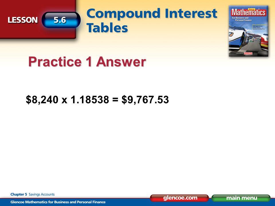 $8,240 x 1.18538 = $9,767.53 Practice 1 Answer