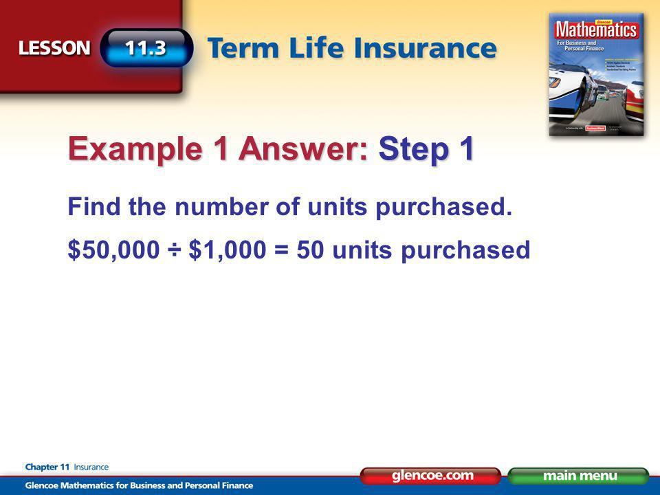 Find the number of units purchased. $50,000 ÷ $1,000 = 50 units purchased Example 1 Answer: Step 1