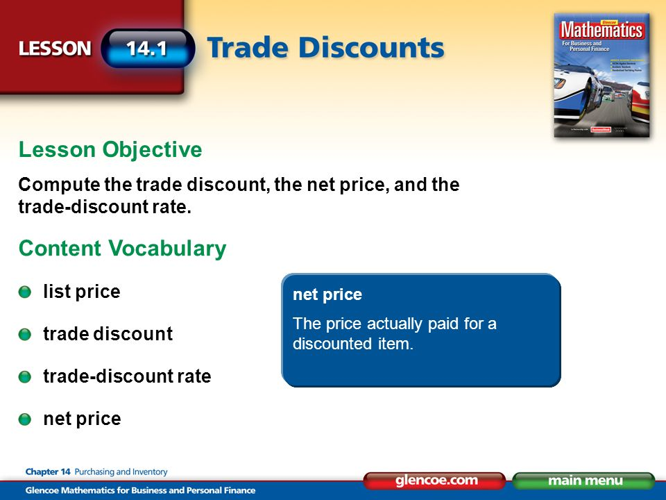 Lesson Objective Compute the trade discount, the net price, and the trade-discount rate.