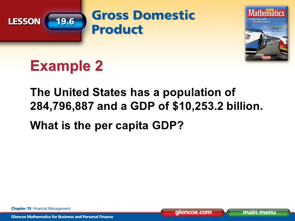 The United States has a population of 284,796,887 and a GDP of $10,253.2 billion.