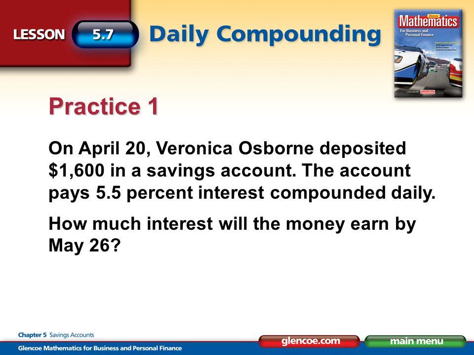 On April 20, Veronica Osborne deposited $1,600 in a savings account.