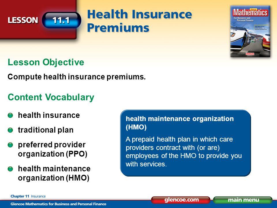Lesson Objective Compute health insurance premiums.