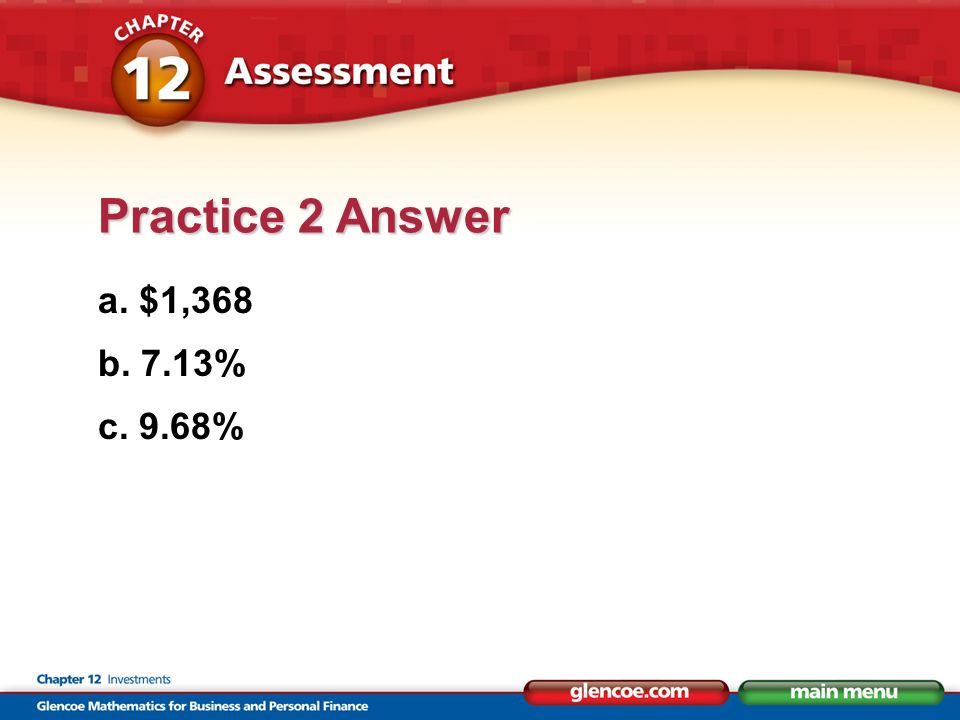 a. $1,368 b. 7.13% c. 9.68% Practice 2 Answer