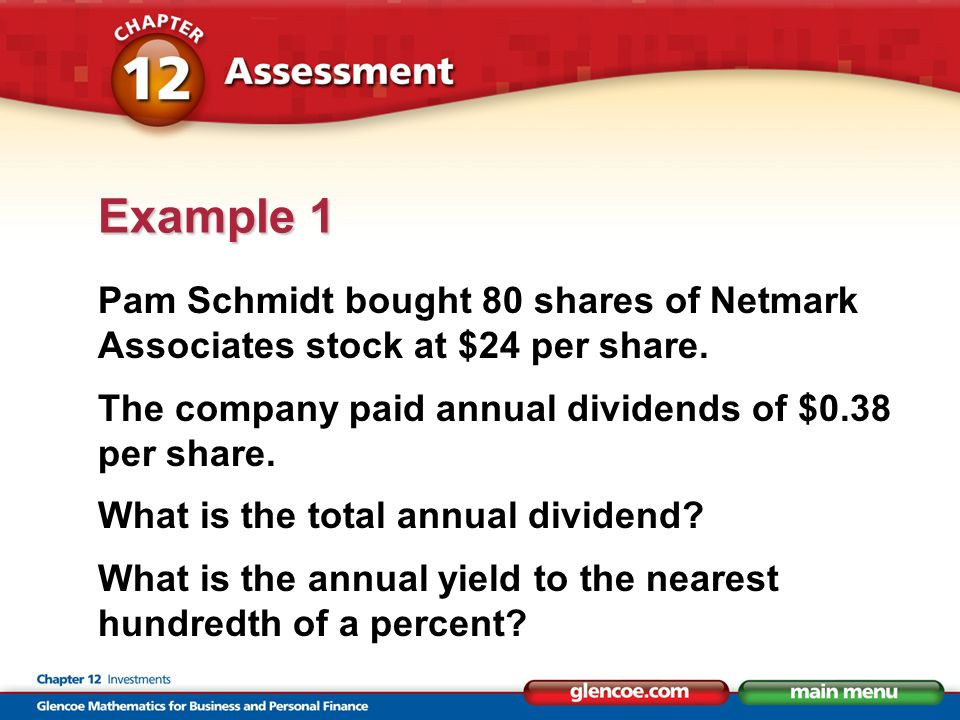 Pam Schmidt bought 80 shares of Netmark Associates stock at $24 per share. The company paid annual dividends of $0.38 per share. What is the total ann