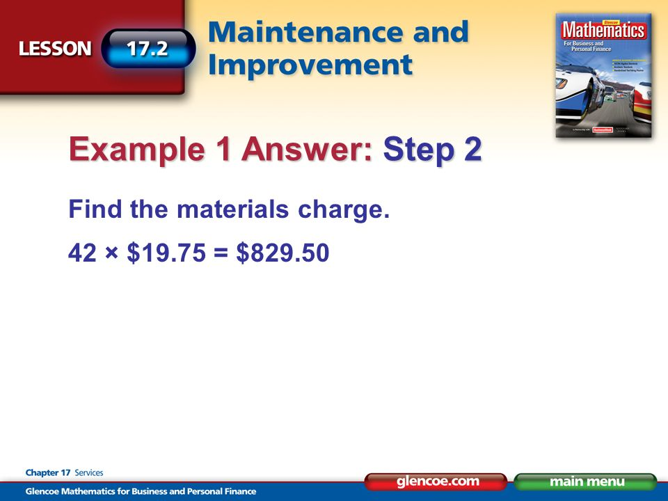 Find the materials charge. 42 × $19.75 = $829.50 Example 1 Answer: Step 2
