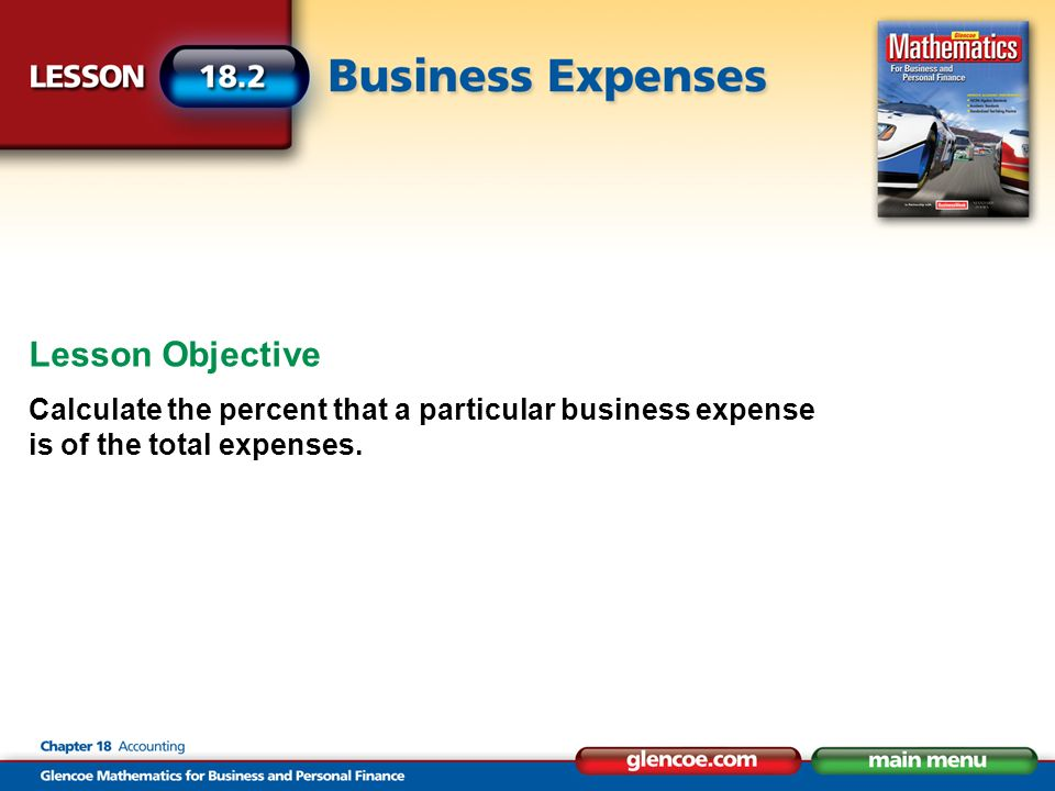 Lesson Objective Calculate the percent that a particular business expense is of the total expenses.