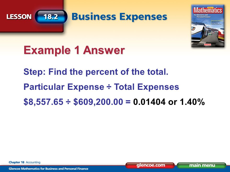Step: Find the percent of the total. Particular Expense ÷ Total Expenses $8,557.65 ÷ $609,200.00 = 0.01404 or 1.40% Example 1 Answer