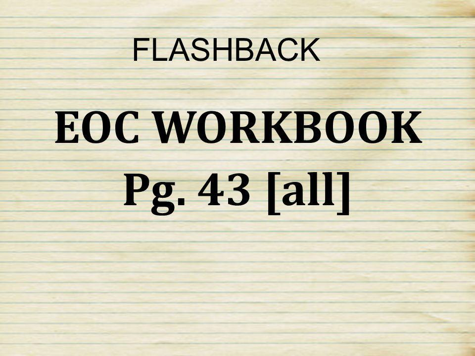Section Review Pg. 645 #1, 3 EOC REVIEW Pg. 656#1-5, 11, 15 FLASHBACK