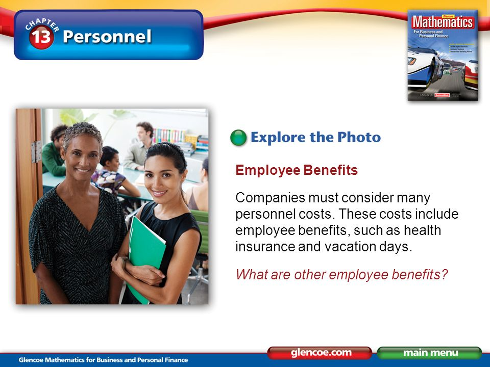 Employee Benefits Companies must consider many personnel costs.