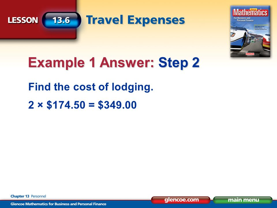 Find the cost of lodging. 2 × $ = $ Example 1 Answer: Step 2