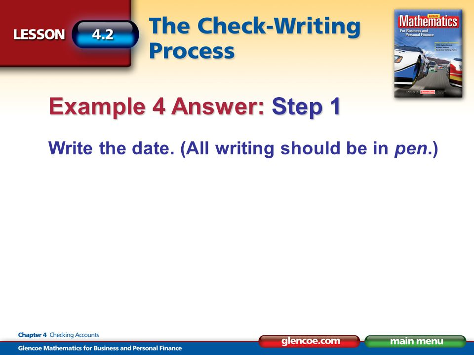 Write the date. (All writing should be in pen.) Example 4 Answer: Step 1