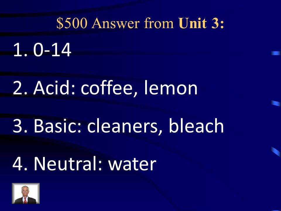 $500 Question from Unit 3: 1. Give the pH scale 2.