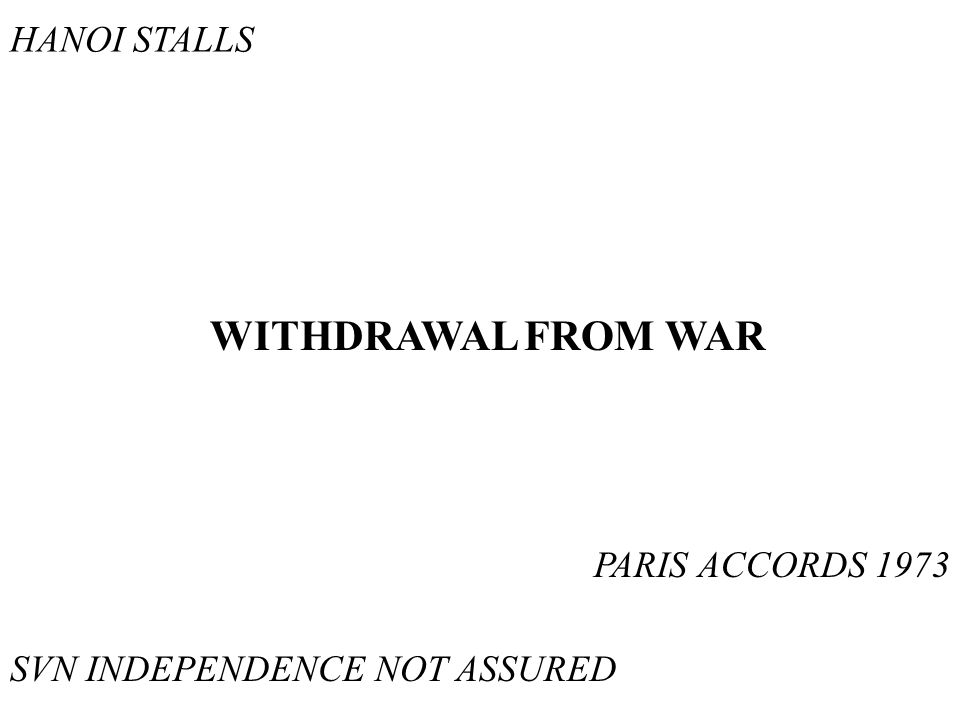 HANOI STALLS WITHDRAWAL FROM WAR SVN INDEPENDENCE NOT ASSURED PARIS ACCORDS 1973