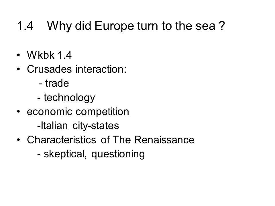 1.4 Why did Europe turn to the sea .