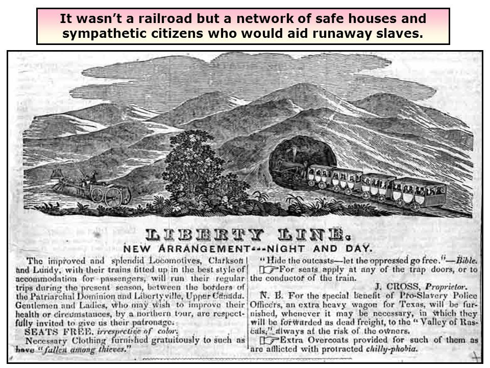 It wasnt a railroad but a network of safe houses and sympathetic citizens who would aid runaway slaves.