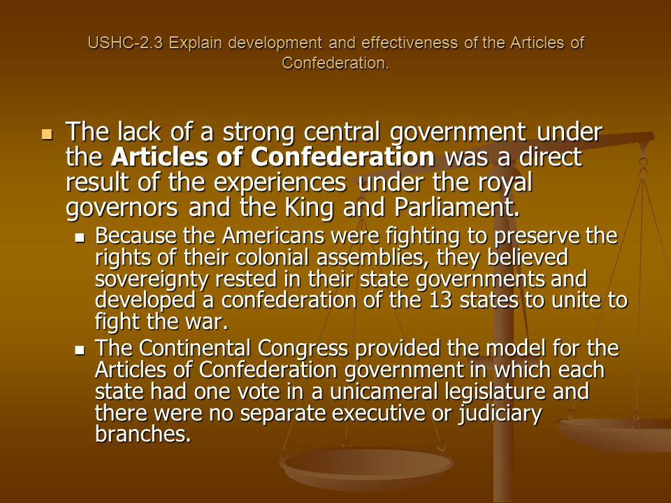 USHC-2.3 Explain development and effectiveness of the Articles of Confederation.