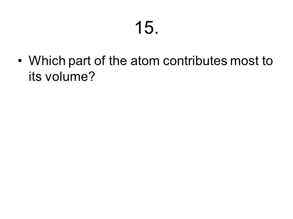 14. Which electrons in specific will determine the reactivity of an atom or element?