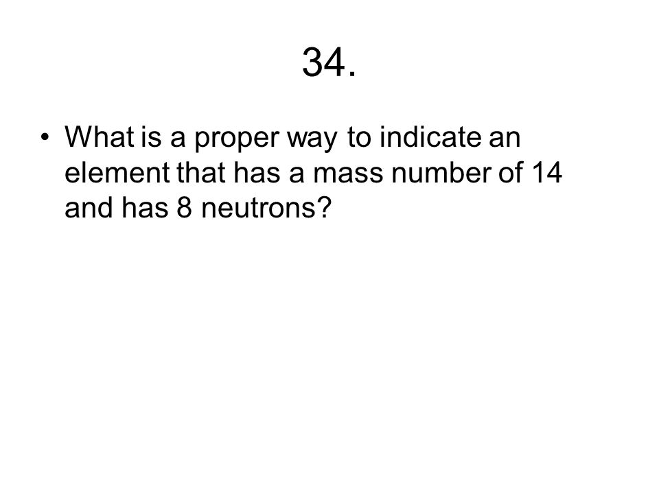 33. How many Protons, Neutrons and Electrons are in a typical GOLD atom?
