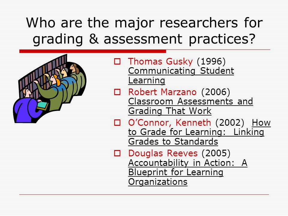 Who are the major researchers for grading & assessment practices.