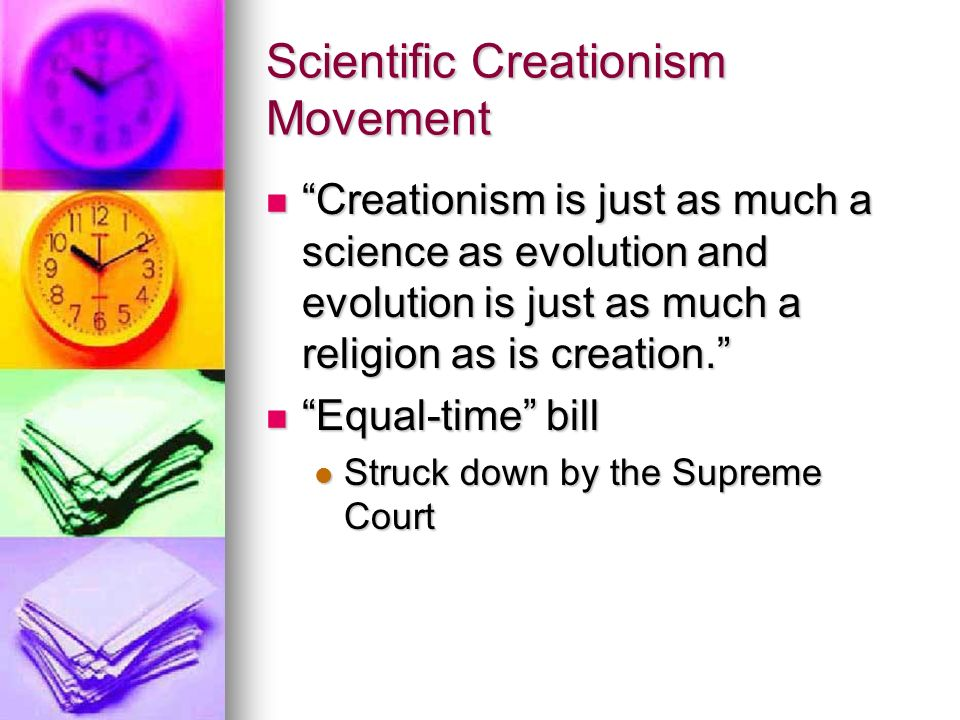 Scientific Creationism Movement Creationism is just as much a science as evolution and evolution is just as much a religion as is creation.