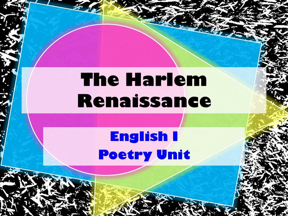 The Harlem Renaissance English I Poetry Unit