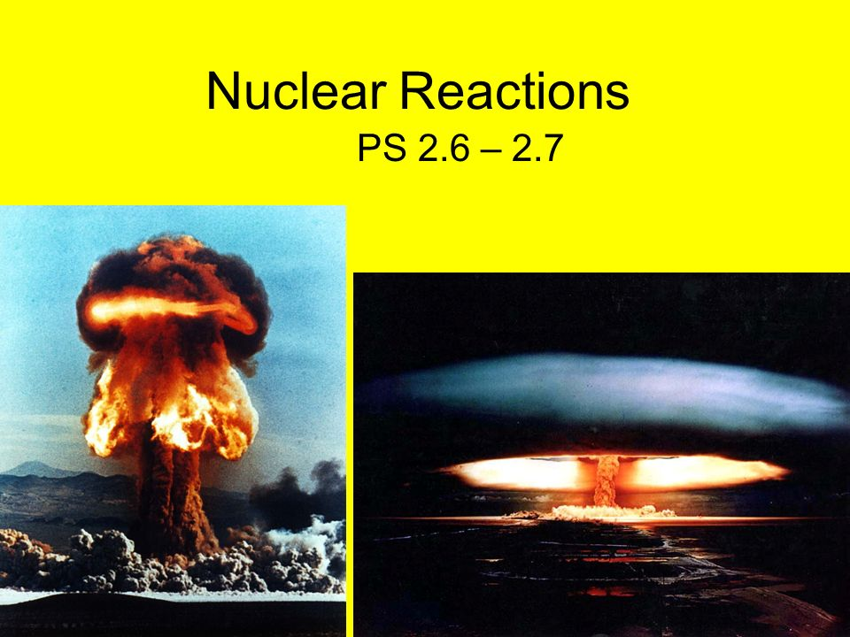 Nuclear Reactions PS 2.6 – 2.7