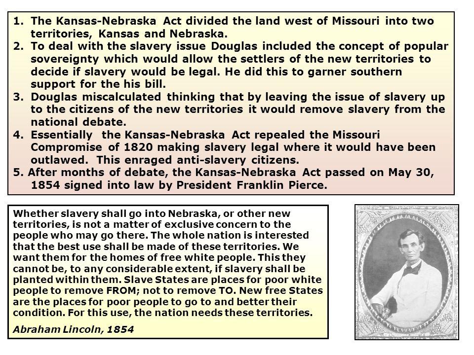 Why was the Kansas Nebraska Bill put forward.