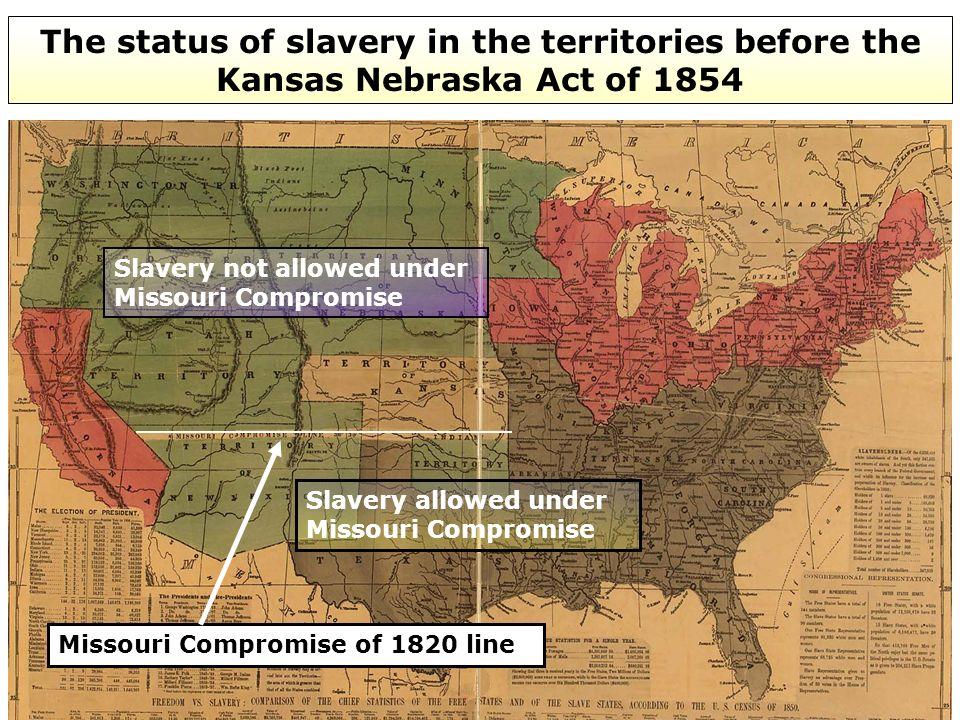 Missouri Compromise of 1820 line Slavery now allowed under the Kansas Nebraska Act.