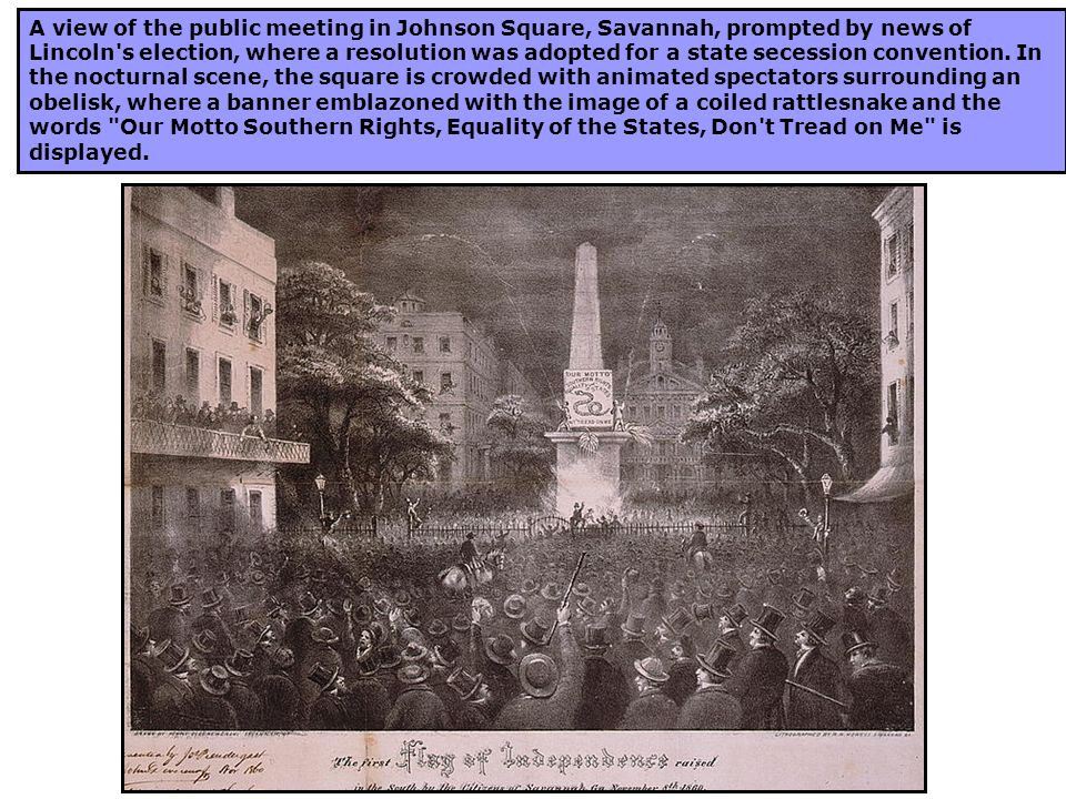 A view of the public meeting in Johnson Square, Savannah, prompted by news of Lincoln's election, where a resolution was adopted for a state secession