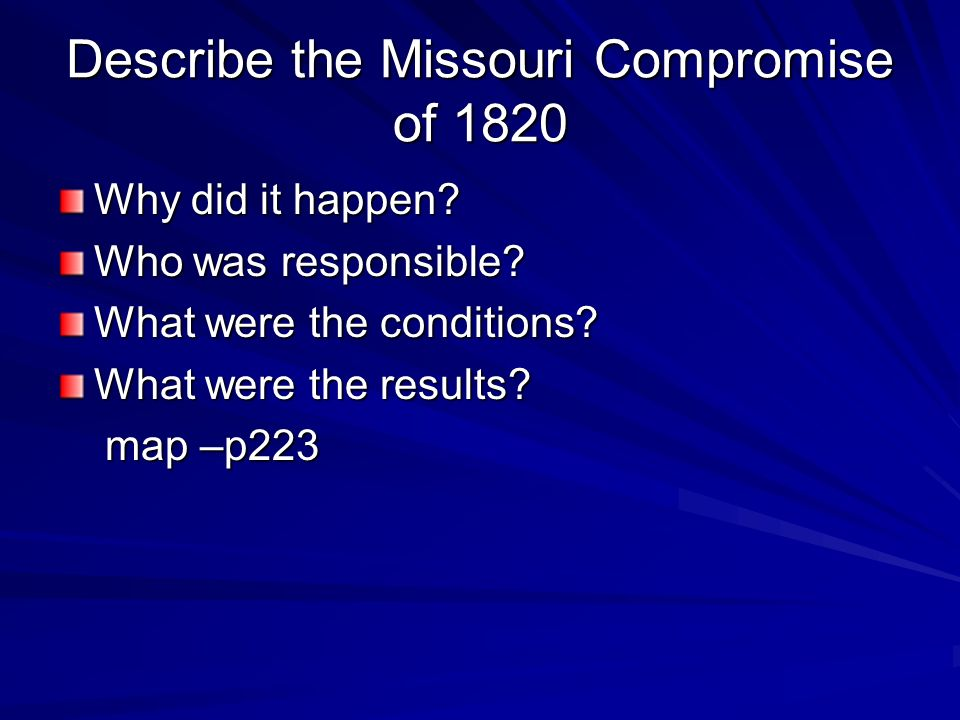 Describe the Missouri Compromise of 1820 Why did it happen.
