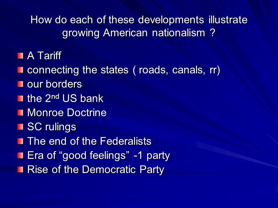 How do each of these developments illustrate growing American nationalism .