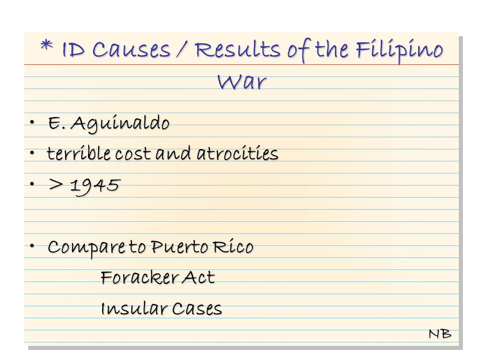 * ID Causes / Results of the Filipino War E. AguinaldoE.