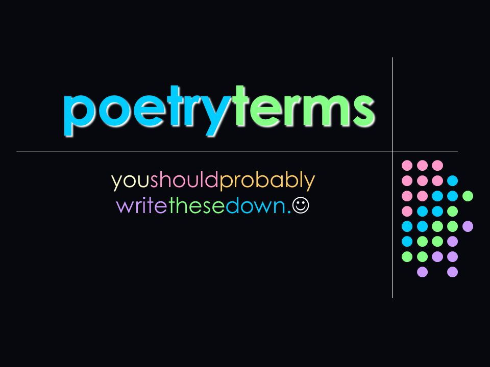 poetryterms youshouldprobably writethesedown.