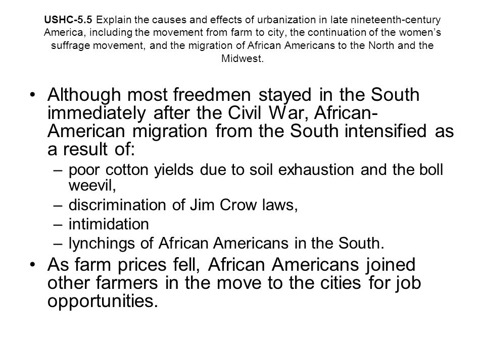 USHC-5.5 Explain the causes and effects of urbanization in late nineteenth-century America, including the movement from farm to city, the continuation