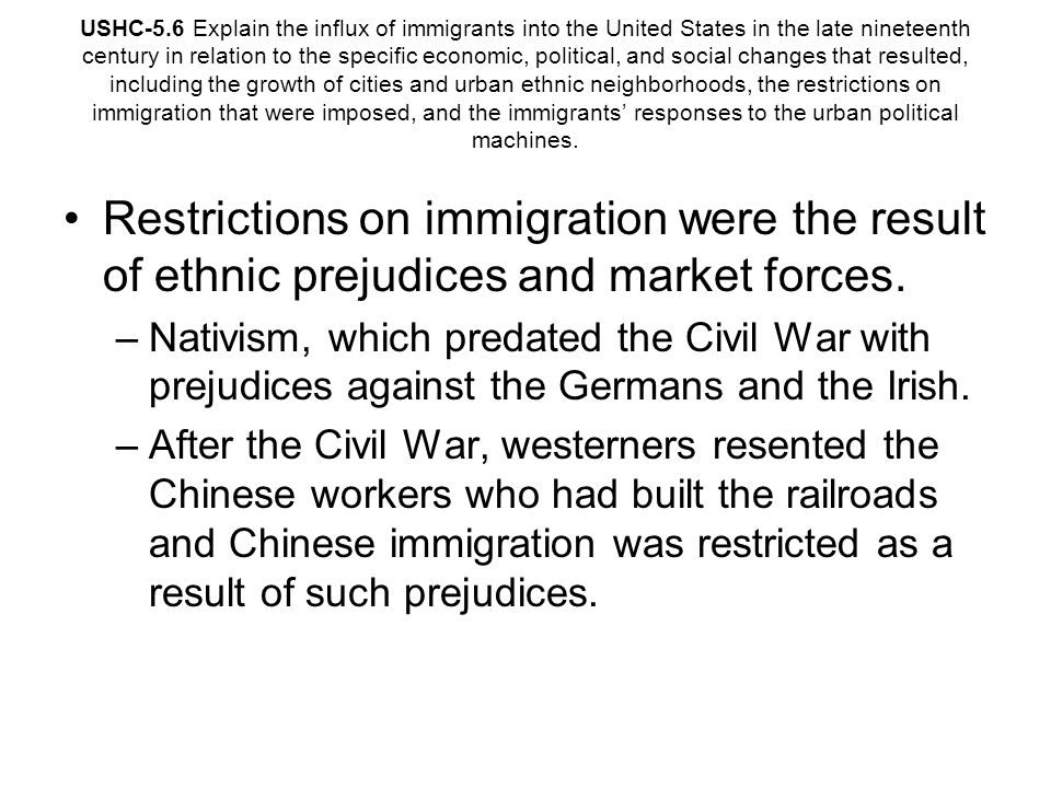 USHC-5.6 Explain the influx of immigrants into the United States in the late nineteenth century in relation to the specific economic, political, and s