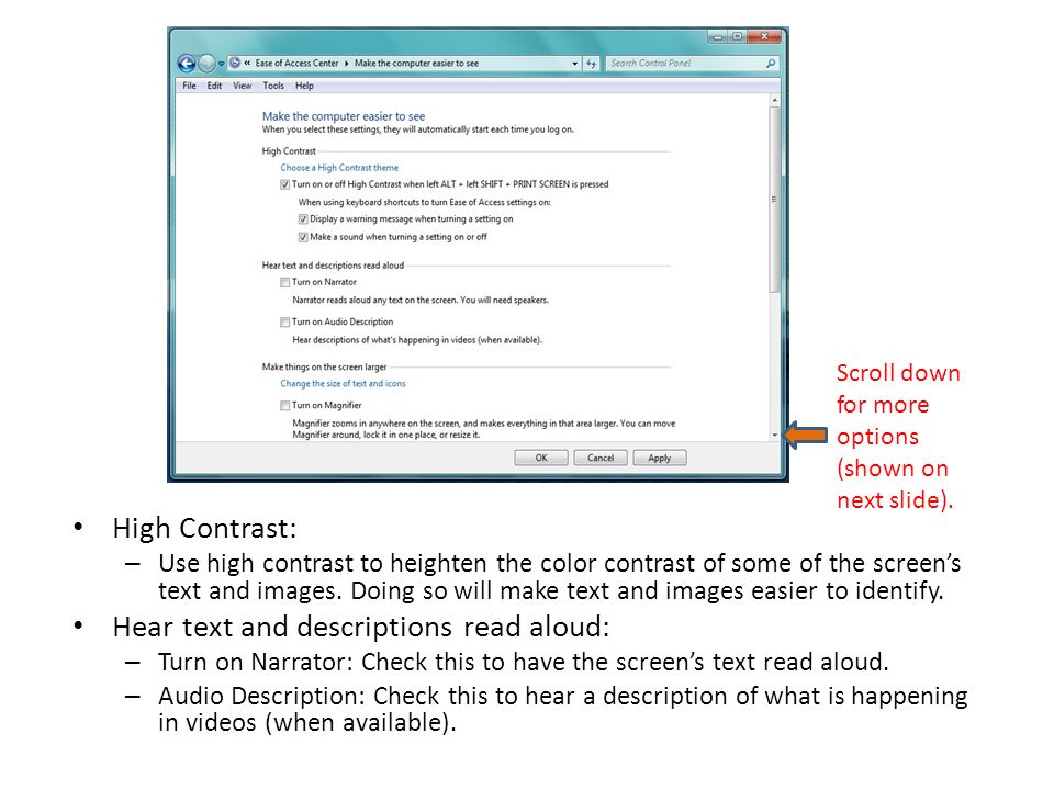 High Contrast: – Use high contrast to heighten the color contrast of some of the screens text and images.