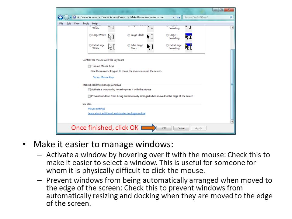 Make it easier to manage windows: – Activate a window by hovering over it with the mouse: Check this to make it easier to select a window.