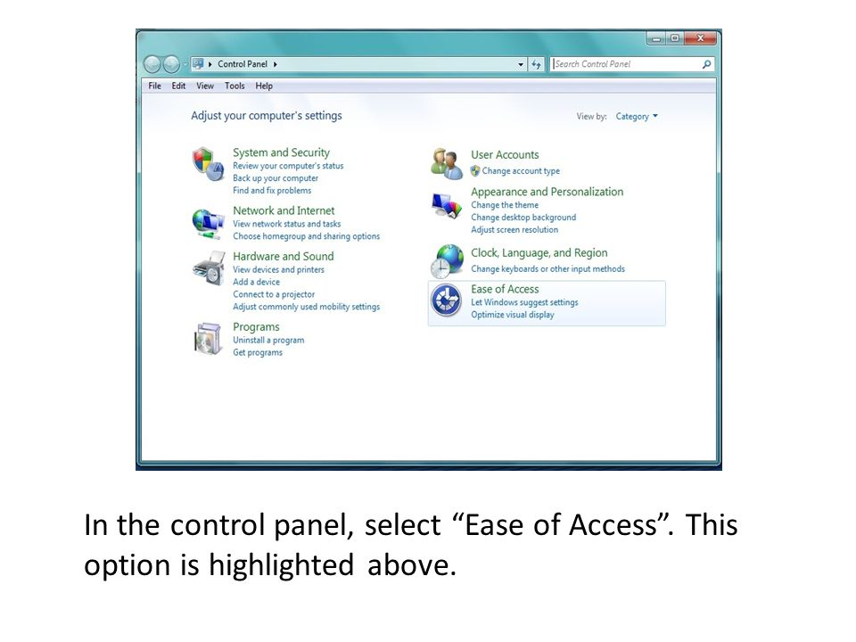 In the control panel, select Ease of Access. This option is highlighted above.