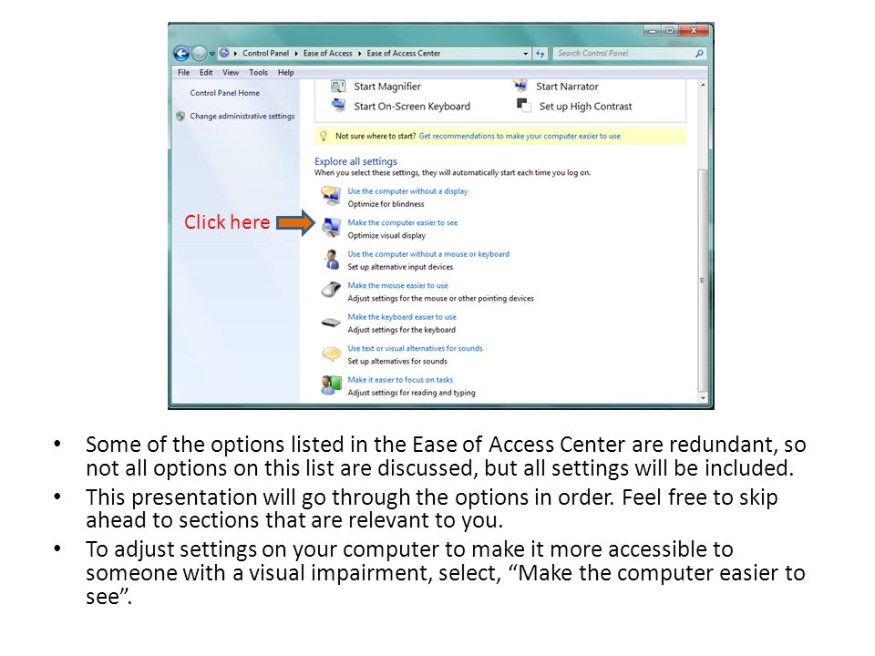 Some of the options listed in the Ease of Access Center are redundant, so not all options on this list are discussed, but all settings will be included.