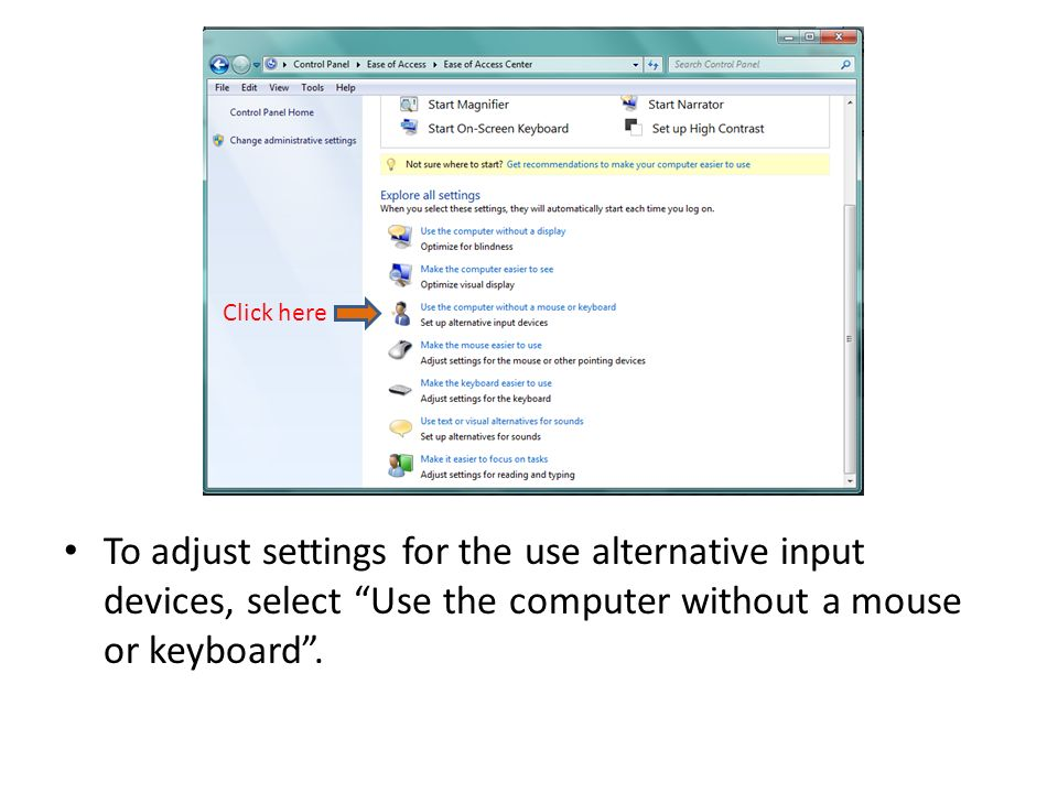 Type using a pointing device: – Use On-Screen Keyboard: Check this to display a visual keyboard with all the standard keys.
