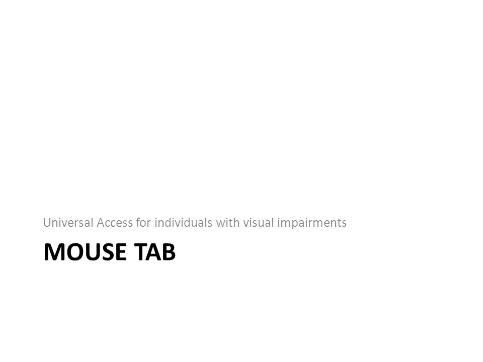 MOUSE TAB Universal Access for individuals with visual impairments