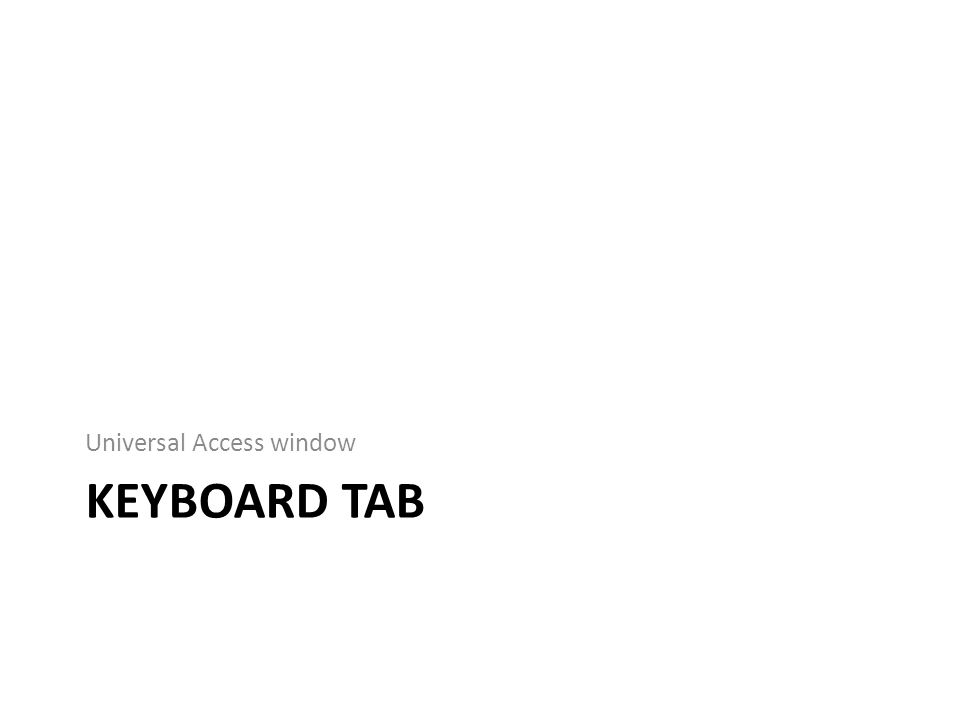 KEYBOARD TAB Universal Access window