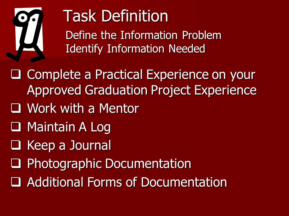 Task Definition Complete a Practical Experience on your Approved Graduation Project Experience Complete a Practical Experience on your Approved Gradua
