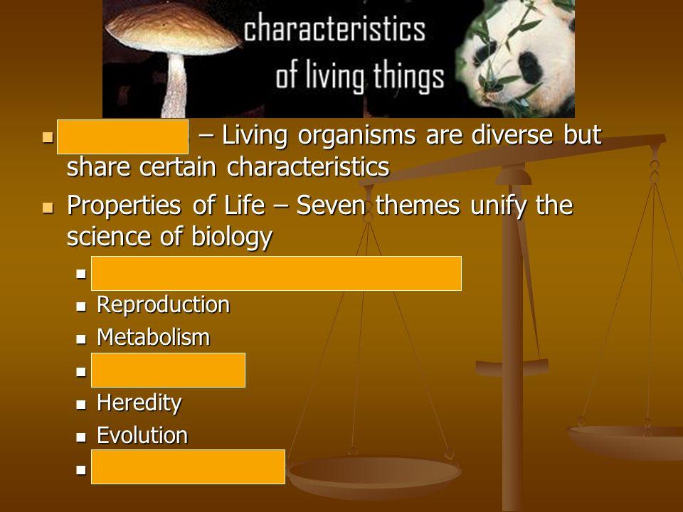 Organisms – Living organisms are diverse but share certain characteristics Organisms – Living organisms are diverse but share certain characteristics