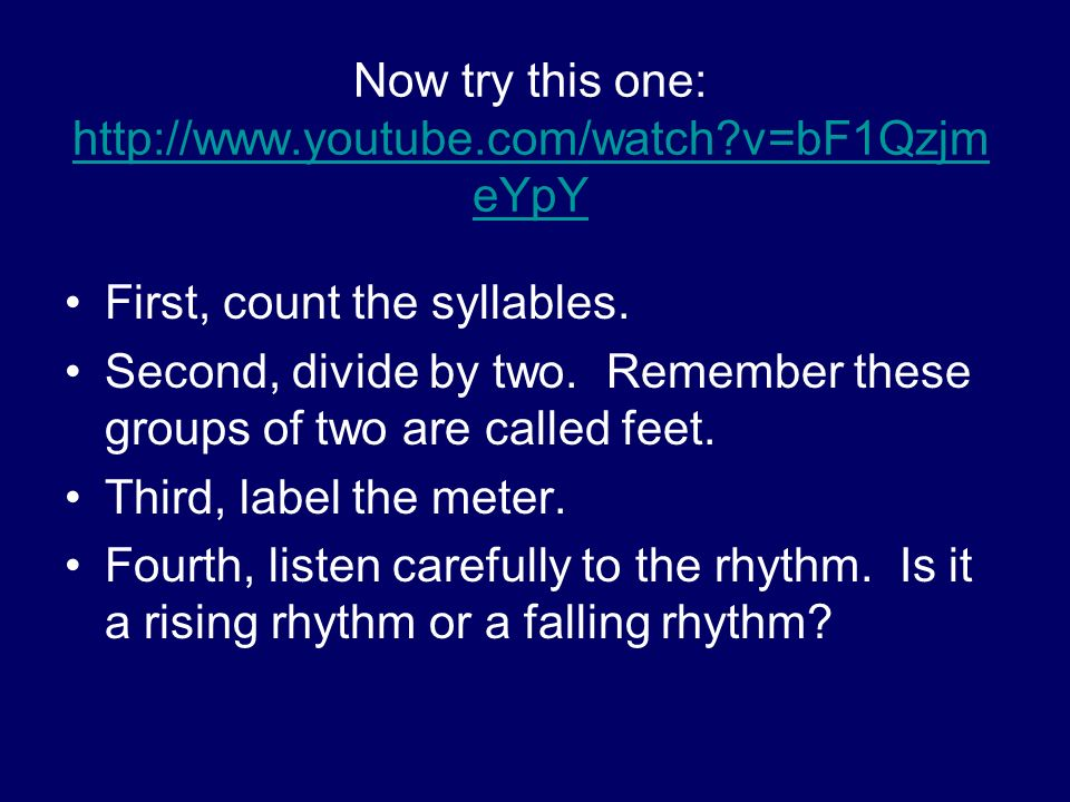 Now try this one: http://www.youtube.com/watch?v=bF1Qzjm eYpY http://www.youtube.com/watch?v=bF1Qzjm eYpY First, count the syllables. Second, divide b