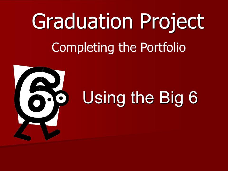 Graduation Project Using the Big 6 Completing the Portfolio