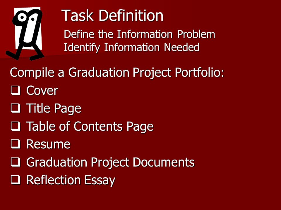 Task Definition Compile a Graduation Project Portfolio: Cover Cover Title Page Title Page Table of Contents Page Table of Contents Page Resume Resume